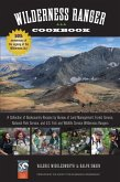 Falcon Guides: Wilderness Ranger Cookbook: A Collection of Backcountry Recipes by Bureau of Land Management, Forest Service, National Park Service, an