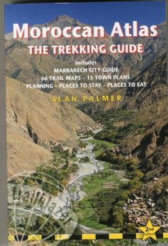 Moroccan Atlas - The Trekking Guide: Planning, Places to Stay, Places to Eat; 44 Trail Maps and 10 Town Plans; Includes Marrakech City Guide - Palmer, Alan