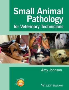 Small Animal Pathology for Veterinary Technicians - Johnson, Amy