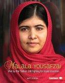 Malala Yousafzai: Shot by the Taliban, Still Fighting for Equal Education
