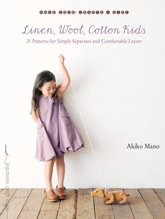 Linen, Wool, Cotton Kids: 21 Patterns for Simple Separates and Comfortable Layers - Mano, Akiko
