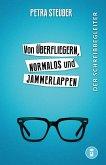 Von Überfliegern, Normalos und Jammerlappen (eBook, ePUB)