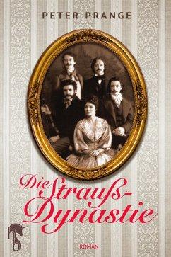 Die Strauß-Dynastie (eBook, ePUB) - Prange, Peter