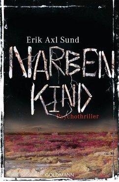 Narbenkind / Victoria Bergman Trilogie Bd.2 - Sund, Erik A.