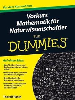 Vorkurs Mathematik für Naturwissenschaftler für Dummies (eBook, ePUB) - Räsch, Thoralf