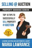Selling @ Auction; Top 10 Tips to Successfully Sell Property @ Auction