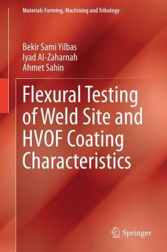 Flexural Testing of Weld Site and HVOF Coating Characteristics - Yilbas, Bekir Sami; Al-Zaharnah, Iyad; Sahin, Ahmet Z.