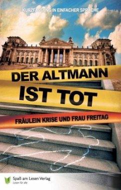 Der Altmann ist tot / Frl. Krise und Frau Freitag Bd.1 - Frau Freitag