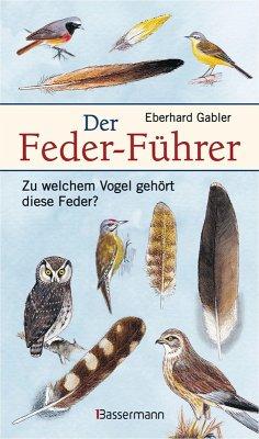 Der Feder-Führer (eBook, ePUB) - Gabler, Eberhard