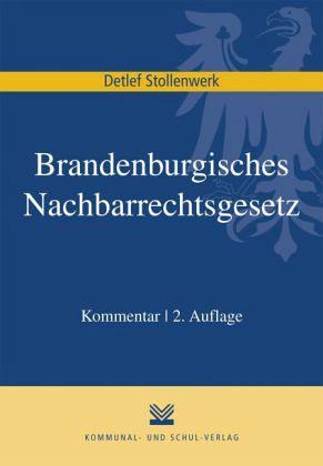 brandenburgisches nachbarrechtsgesetz bbgnrg kommentar von detlef stollenwerk fachbuch. Black Bedroom Furniture Sets. Home Design Ideas