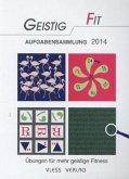 GEISTIG FIT Aufgabensammlung 2014