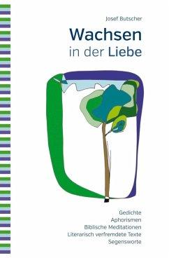 Wachsen in der Liebe (eBook, ePUB) - Butscher, Josef