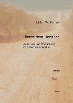 Hinter dem Horizont (eBook, ePUB) - Kunath, Ulrich