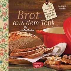 Brot aus dem gusseisernen Topf (eBook, ePUB) - Redden Rosenbaum, Gabriele