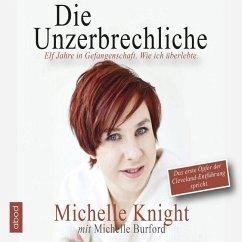 Die Unzerbrechliche, 6 Audio-CDs - Knight, Michelle