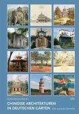 Chinoise Architekturen in deutschen Gärten: Ein kleines Lexikon