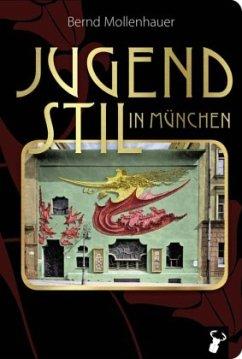 Jugendstil in München - Mollenhauer, Bernd