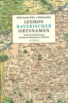 Lexikon bayerischer Ortsnamen (eBook, PDF) - Reitzenstein, Wolf-Armin Freiherr von