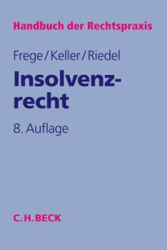 Insolvenzrecht - Frege, Michael C.; Keller, Ulrich; Riedel, Ernst