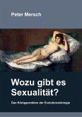 Wozu gibt es Sexualität?