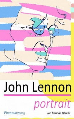 John Lennon - Portrait (eBook, ePUB) - Ullrich, Corinne