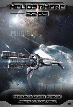 Freund oder Feind? / Heliosphere 2265 Bd.16 (Science Fiction) (eBook, ePUB)