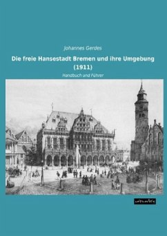 Die freie Hansestadt Bremen und ihre Umgebung (1911)