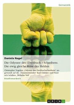 Die Odyssee des (Drehbuch-) Schreibens - Die ewig gleiche Reise des Helden (eBook, ePUB)