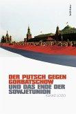 Der Putsch gegen Gorbatschow und das Ende der Sowjetunion (eBook, ePUB)