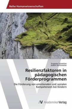 Resilienzfaktoren in pädagogischen Förderprogrammen - Schwitter, Susanne; Strittmatter, Judith