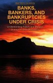 Banks, Bankers, and Bankruptcies Under Crisis: Understanding Failure and Mergers During the Great Recession