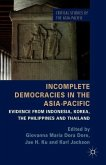 Incomplete Democracies in the Asia-Pacific: Evidence from Indonesia, Korea, the Philippines, and Thailand