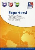 Exporters: The Wit and Wisdom of Small Business Owners That Sell Globally: The Wit and Wisdom of Small Business Owners That Sell Globally