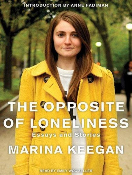 the opposite of loneliness essays and stories epub The opposite of loneliness is an unforgettable collection of marina's essays and stories that articulates the the overdrive read format of this ebook has.