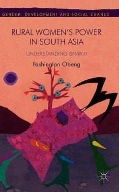 Rural Women's Power in South Asia: Understanding Shakti - Obeng, P.