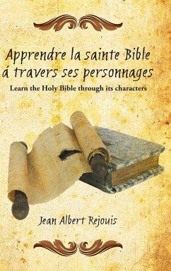 Apprendre La Sainte Bible a Travers Ses Personnages - Rejouis, Jean Albert