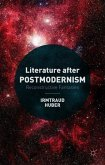 Literature After Postmodernism: Reconstructive Fantasies