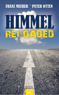 Himmel reloaded (eBook, ePUB) - Otten, Peter; Meurer, Franz