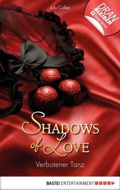 Verbotener Tanz / Shadows of Love Bd.6