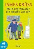 Mein Urgroßvater, die Helden und ich (eBook, ePUB)