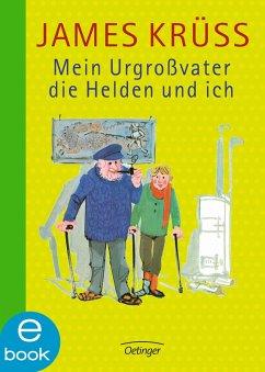 Mein Urgroßvater, die Helden und ich (eBook, ePUB) - Krüss, James