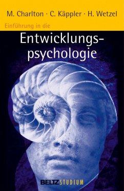 Einführung in die Entwicklungspsychologie (eBook, PDF) - Käppler, Christoph; Wetzel, Helmut; Charlton, Michael