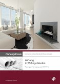 PlanungsPraxis Lüftung in Wohngebäuden - Planung und Umsetzung nach DIN 1946-6 (eBook, ePUB)