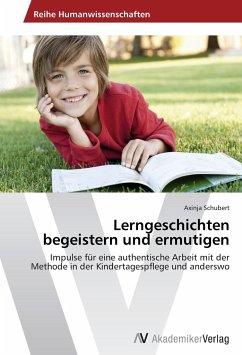 Lerngeschichten begeistern und ermutigen - Schubert, Axinja