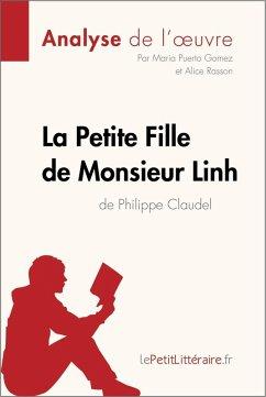 La Petite Fille de Monsieur Linh de Philippe Claudel (Analyse de l'oeuvre) (eBook, ePUB) - Puerto Gomez, Maria; Rasson, Alice; Lepetitlittéraire. Fr