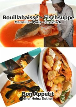 Bouillabaisse - Fischsuppe (eBook, ePUB) - Duthel, Heinz