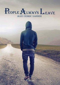 People Always Leave (eBook, ePUB) - Xander, Alec Cedric
