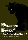 Die schwarze Katze im Bistro ›blanc mignon‹ (eBook, ePUB)