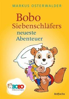Bobo Siebenschläfers neueste Abenteuer - Osterwalder, Markus