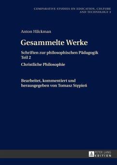 Gesammelte Werke - Hilckman, Anton